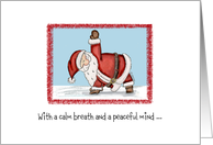 Santa Claus in Yoga-Triangle-Pose with a calm breath and peaceful mind card