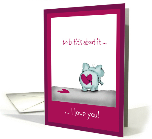 No buts about it - Elephant in love - Valentine's Day card (897416)