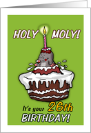 Holy Moly - It's your 26th Birthday - Humorous Cartoon - twenty-sixth card