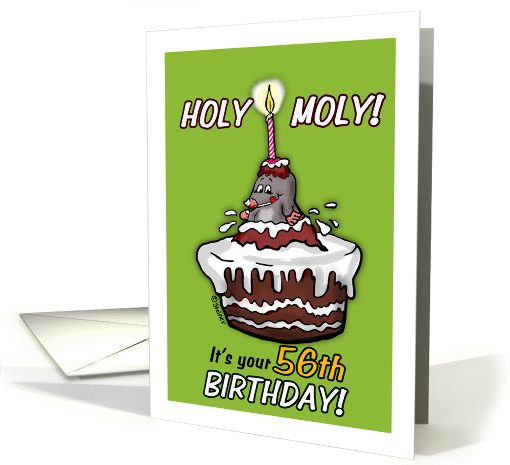 Humorous - It's your 56th Birthday - Holy Moly Cartoon -... (931732)