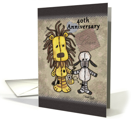 Happy 40th Anniversary-Lion and Lamb- Primitive Stuffed Animals card