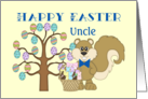 Happy Easter Uncle - Tree, Easter Eggs and Squirrel with Basket card