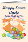 Happy Easter Uncle from Both of Us (Bunnies & Eggs) card