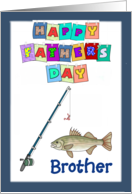 Happy Father's Day Brother - Fishing Pole, Fish, blue border card