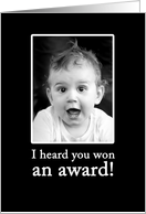 Congratulations on your award - cute baby photo in black & white. card