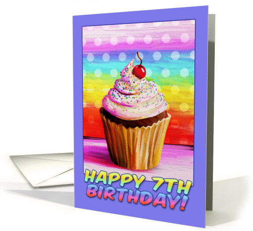 Happy 7th Birthday, pretty cupcake painting, rainbow colors card