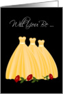 Will You Be My Bridesmaid, Yellow Dresses, Invitation Card