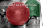 Spanish Seasons Greetings, Red, Green Ornaments card