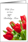 70th Birthday Mom, Red Tulips card