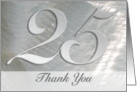 Thank You for Attending Our 25th Wedding Anniversary, big '25' on Silver card