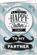 Happy Father's Day To My Partner Vintage Distressed Mustache card