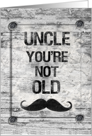Happy Birthday Uncle You're Not Old Distressed Vintage Rustic Sign card