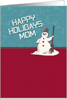 Happy Holidays Mom Happy Snowman Holiday Greetings card