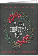 Merry Christmas to Mom Berry Wreath Chalkboard Style Pretty Floral card