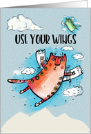 Inspirational Encouragement Use Your Wings Cats with Wings card