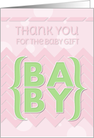 Thank You for the Baby Gift Pretty Pink and Green card