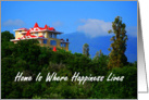 Home is where happiness lives house on a hill card