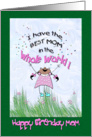 Little Girl, best MOM, Whimsical Birthday card