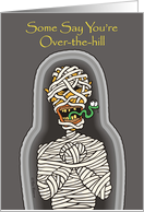 Over-the-hill Mummy card