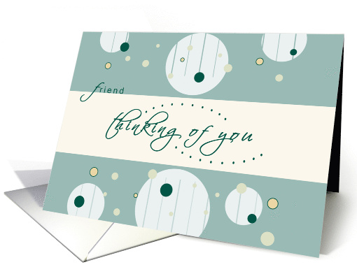 Friend Thinking of you - Circles card (907176)