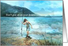 Don't Give Up on your Dreams, Little Girl Fishing at Lake with Fish card