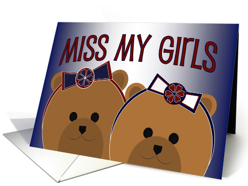 From a Military Member - Miss My Girls card (1059617)