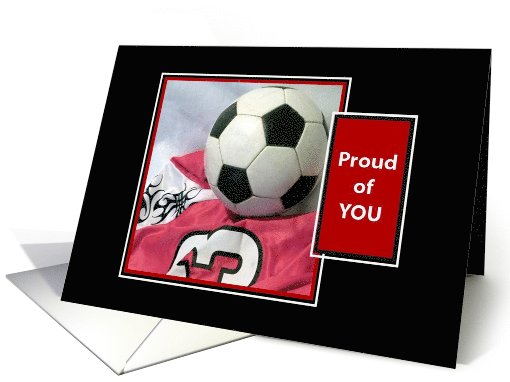 Proud of You! - Soccer card (803580)