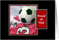 Proud of You! - Soccer Card