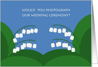 Photograph Our Wedding Ceremony? Lily of the Valley Wedding Party Request card