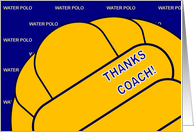 Thanks Water Polo Coach! card