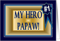 My Hero Papaw - Funny Happy Birthday for Grandfather card