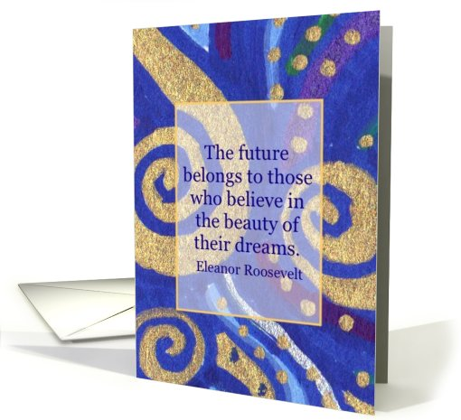 The future belongs to those... Eleanor Roosevelt Quote... (790533)