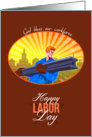 Happy Labor Day Steel Worker Card