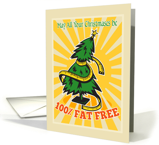 May All Your Christmases be 100% Fat Free card (950584)