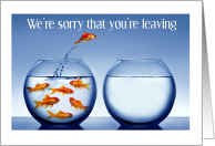 We're sorry you're leaving, fish leaping from bowl, card