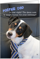 Foster Dad Birthday Card - Dog Wearing Smart Tie - Humorous card