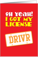 Oh Yeah! I got my License Dr1vR card