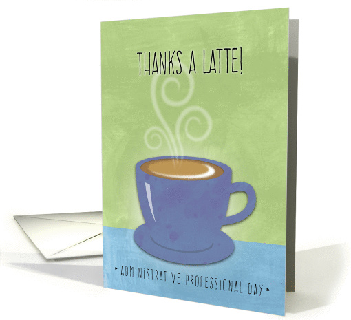 Administrative Professionals Day, Thanks A Latte, Coffe... (1362978)