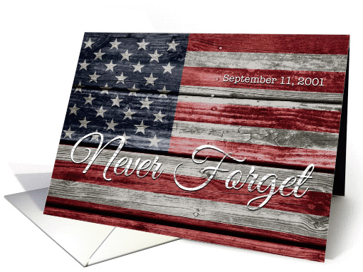 9-11 Patriot Day, Never Forget, American Flag on Distressed Wood card