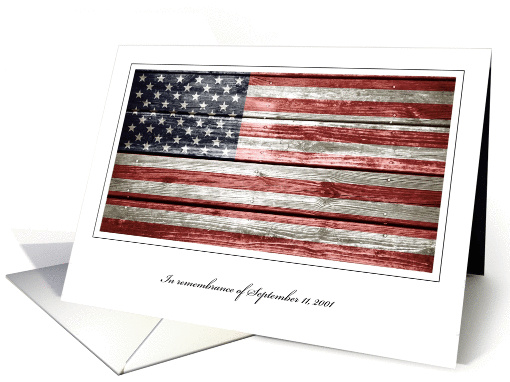 September 11, Remembrance, Patriot Day with Rustic American Flag card