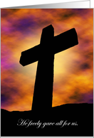 Good Friday, He Gave All For Us, Cross at Sunset card