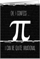 Irrational Confession, Humorous Pi Day card
