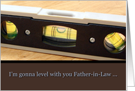 Father's Day, Father-In-Law, Level with You Card