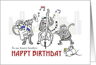 Happy birthday to foster brother, Cats playing jazz music in the city card