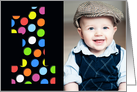 Happy 1st Birthday Photo Card Colorful Polka Dots card