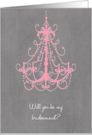 Swanky Chandelier - Bridesmaid card