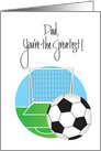 Birthday for Dad, Soccer Ball and Goal with Hand Lettering card
