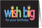 Birthday Wish Big with Colorful Letters and Candles card