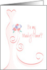 Be my Maid of Honor with Swirled Pink Dress and Bouquet card