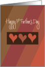 Happy 1st Father's Day, Trio of Hearts on Diagonal Browns card